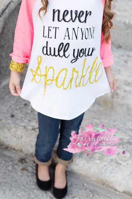 Never let anyone dull  your sparkle -raglan shirt #tshirt