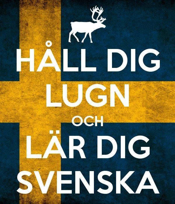 håll dig lugn och lär sig svenska.