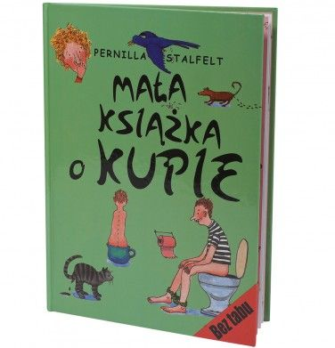 Książki dla dzieci.Tytuł: Mała książka o kupie Autor: Pernilla Stalfelt Mała książka o kupie zyskała w Szwecji wysoką pozycję wśród literatury dziecięcej i stała się dziecięcym bestsellerem. Być może dzięki temu, że napisana jest prostym, zrozumiałym dla dziecka językiem, a co najważniejsze - bardzo dowcipnie.