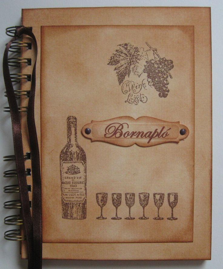 Bornapló - Borkóstoló, bortúra, borvacsora, borvidékek, borfajták,  - fényképek, élmények, emlékek, idézetek - céges rendezvények, családi szüretelések