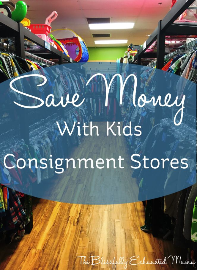 Saving with Kids Consignment Shops – The Blissfully Exhausted Mama