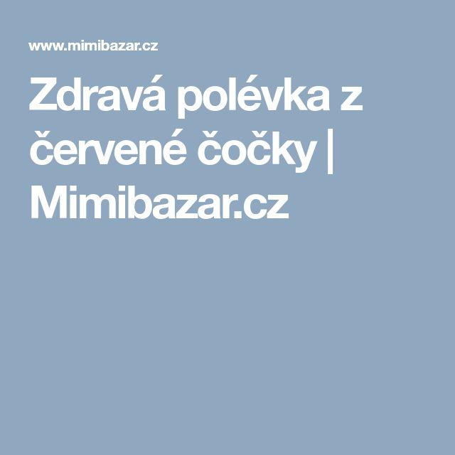 Zdravá polévka z červené čočky | Mimibazar.cz