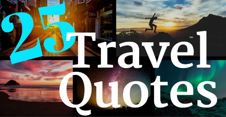 25 Travel Quotes To Satisfy Your Wanderlust - The Thirsty Tourist http://www.thethirstytourist.com/25-travel-quotes/    #travel #qoutes #wanderlust