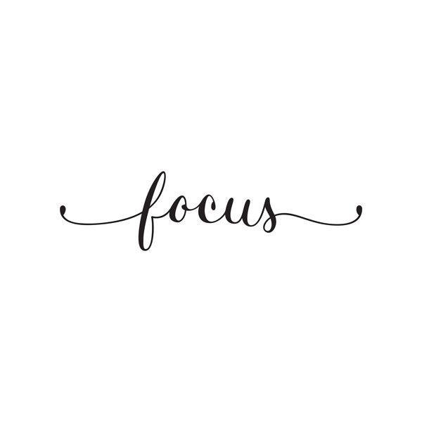Focus: on family, on marriage, on kids, on myself, on creativity, on life.... FOCUS