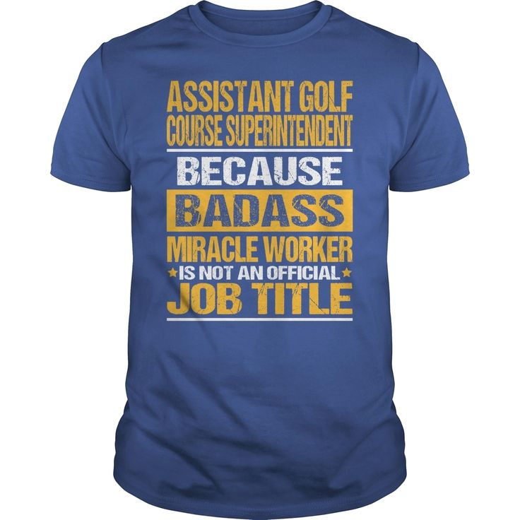 Awesome Tee For Assistant Golf Course Superintendent, Order HERE ==> https://www.sunfrog.com/LifeStyle/Awesome-Tee-For-Assistant-Golf-Course-Superintendent-139141901-Royal-Blue-Guys.html?id=41088 #christmasgifts #xmasgifts #golf #golflovers #golftips