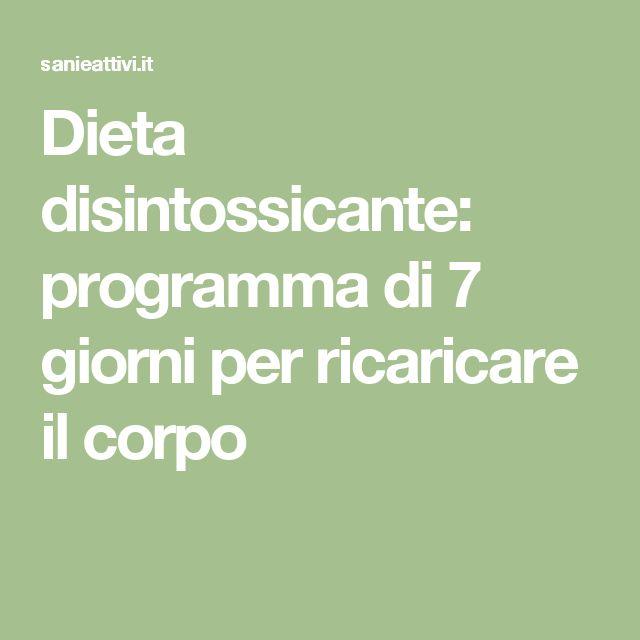 Dieta disintossicante: programma di 7 giorni per ricaricare il corpo