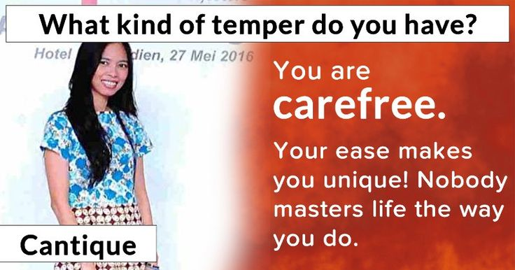 What kind of temper do you have?