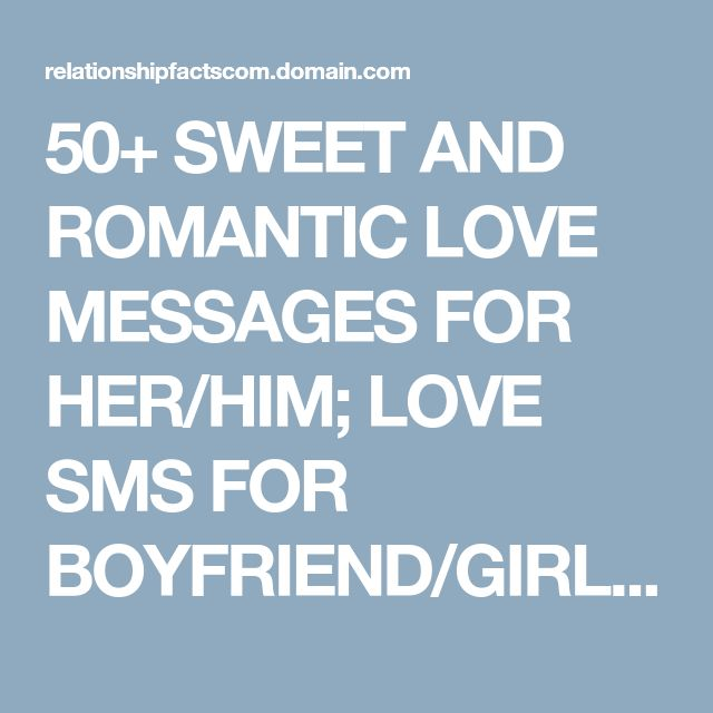 50+ SWEET AND ROMANTIC LOVE MESSAGES FOR HER/HIM; LOVE SMS FOR BOYFRIEND/GIRLFRIEND - Dr. Date