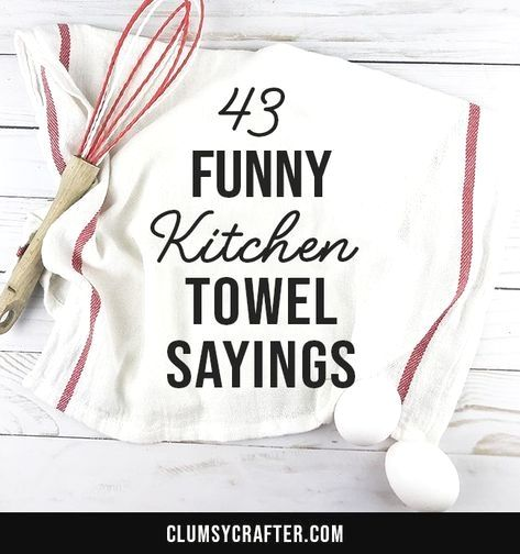 43 Funny Kitchen Towel Sayings