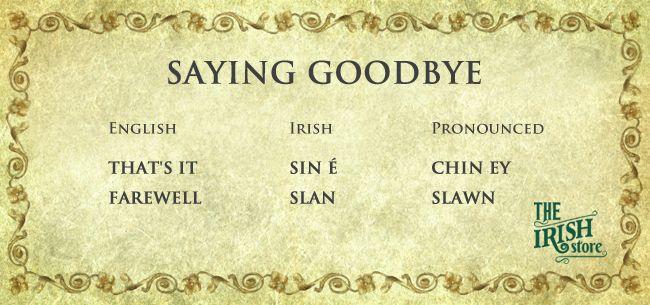 #Irish Gaelic goodbyes #Gaelic #Gaelige