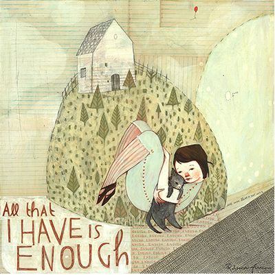 Rebecca Green - All that I have is enough and I'm gratified to find this is true for me.
