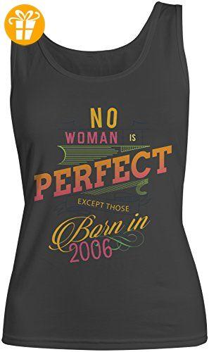No Woman Is Perfect Except Those Born In 2006 Geburtstag Damen Tank Top Ärmellos Muskelshirt Schwarz Medium (*Partner-Link)