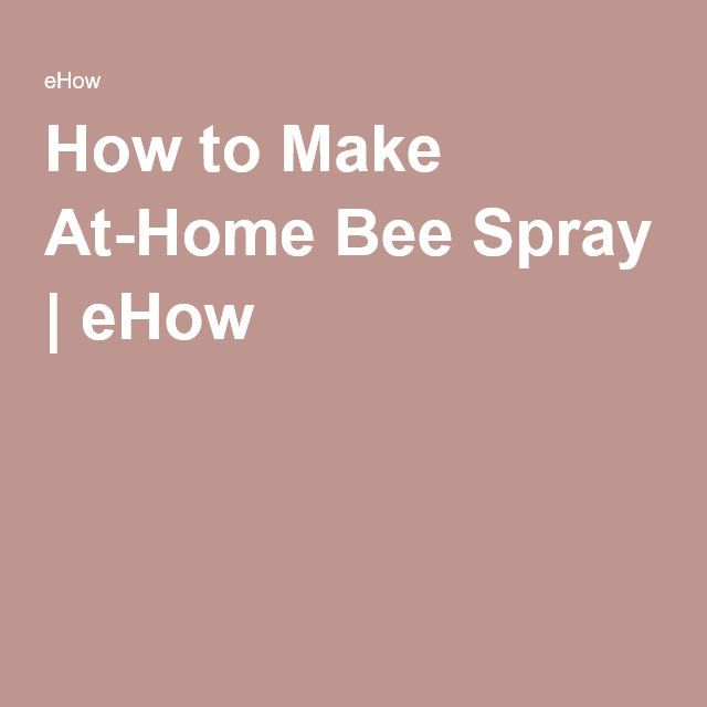 How to Make At-Home Bee Spray | eHow