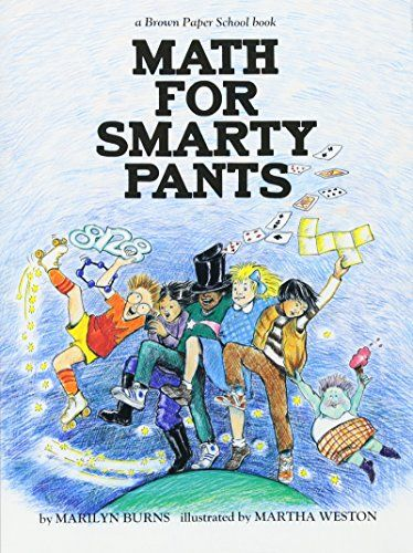 Brown Paper School book: Math for Smarty Pants by Marilyn... https://smile.amazon.com/dp/0316117390/ref=cm_sw_r_pi_dp_x_kdUkzbNFWM73S