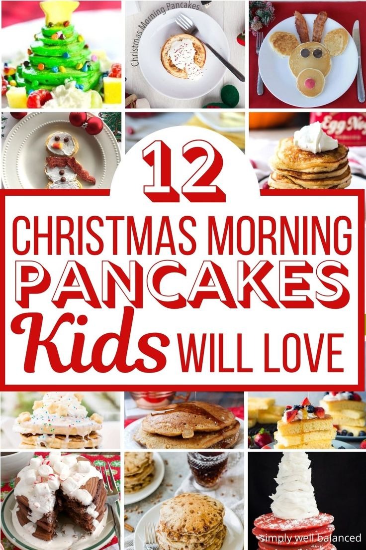 Christmas Pancakes For Kids 12 Festive Ideas For Christmas Morning In 2020 Delicious Christmas Recipes Breakfast Recipes Sweet Christmas Morning