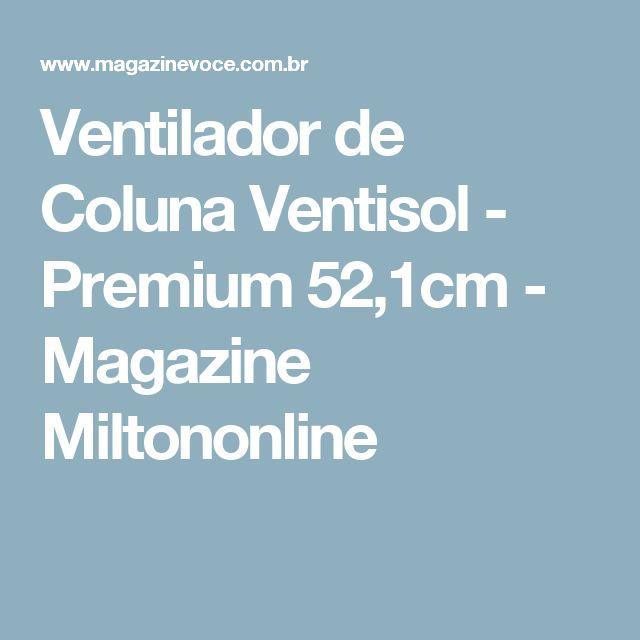 Ventilador de Coluna Ventisol - Premium 52,1cm - Magazine Miltononline