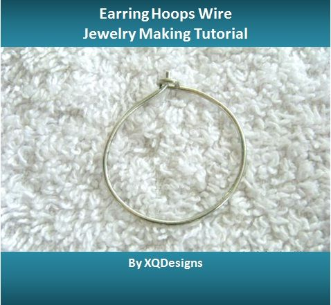 Lots of Free Jewelry Making Tutorials & Lessons: FREE How to make Earring Hoops Wire Jewelry Making Tutorial