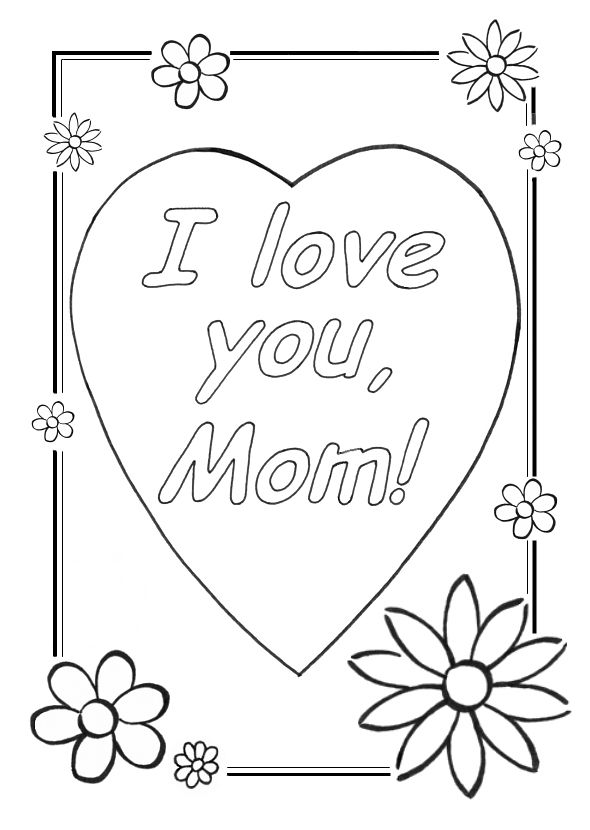 I Love Mom Coloring Page I Love My Mama I Love You
