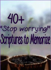 Stop Worrying! Scriptures to Memorize amazing wonderful perfect!!!!! Remember to turn to God in times of hardship, worry, and, well all the time know matter how big or small or simple or hard or horrible it is.