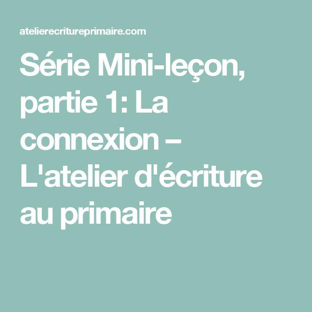 Série Mini-leçon, partie 1: La connexion – L'atelier d'écriture au primaire
