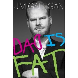 Dad Is Fat: A book by Jim Gaffigan @Lori Bearden Bearden Siegel