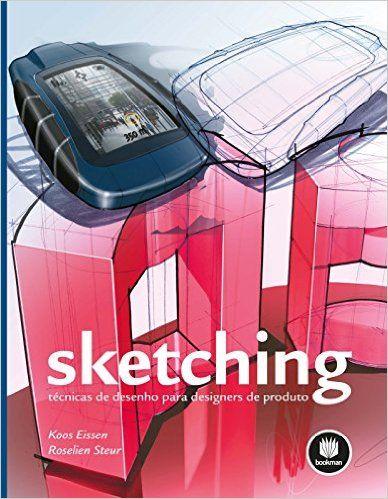 Sketching. Técnicas de Desenho Para Designers de Produto - Livros na Amazon.com.br