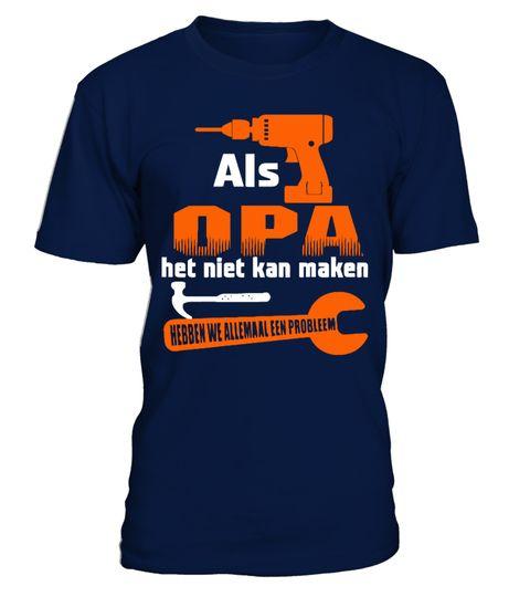 # OPA T-Shirts | OPA Gifts Ideas | Unique OPA Apparel .  ALS OPA HET NIET KAN MAKEN HEBBEN WE ALLEMAAL EEN  PROBLEEM    Speciaal aanbod, slechts voor een beperkte periode verkrijgbaar      Producten beschikbaar in verschillende stijlen en kleurenKoop de jouwe nu voordat het te laat is!Veilig Aankopen en Betalen met: Paypal/VISA/MASTERCARD.opa   shirts for men, opa gifts, oma and opa shirts, opa designs, oma t   shirts, oma and opa gifts, oma and opa, irish grandfather shirt flannel…