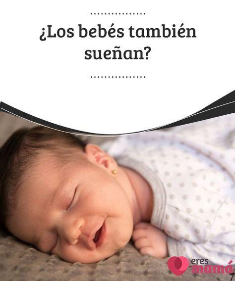 ¿Los #bebés también sueñan? Miras a tu hijo #dormir y determinados #signos te llevan a #pensar que está soñando. Efectivamente, los bebés también #sueñan, pero ¿qué sueñan?