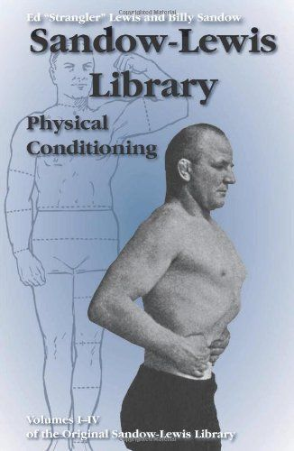 """Physical Conditioning (Sandow-Lewis Library) by Ed """"Strangler"""" Lewis. $21.28. Publication: July 1, 2008. Series - Sandow-Lewis Library. Publisher: Paladin Press (July 1, 2008)"""