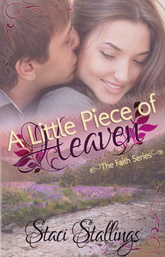 A Little Piece of Heaven: A New Adult Contemporary Christian Romance Novel (The Faith Series, Book 2) by Staci Stallings http://www.amazon.com/dp/B004MME4T0/ref=cm_sw_r_pi_dp_dbpmwb0Z7DY1J