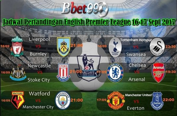 Jadwal Pertandingan English Premier League Tanggal 16-17 September 2017, Saksikan pertandingan serunya ya guys.  DAFTAR SEKARANG JUGA DAN DAPATKAN BONUS 100% FOLLOW => @BBET99.ID LIVECHAT : BBET99.COM BBM : D86BEE8B LINE : ID.BBET99   KLIK LINK >>> https://goo.gl/tucLmZ