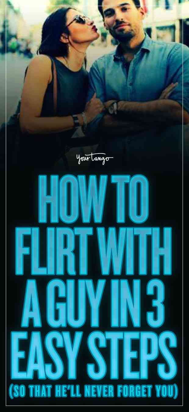 Easy ways to flirt with a guy