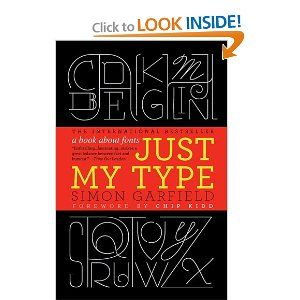Way better than the Helvetica movie.: About You, Worth Reading, Simon Garfield, Books Worth, Writing Style, Favorite Fonts, Great Books, Books Love, My Birthday