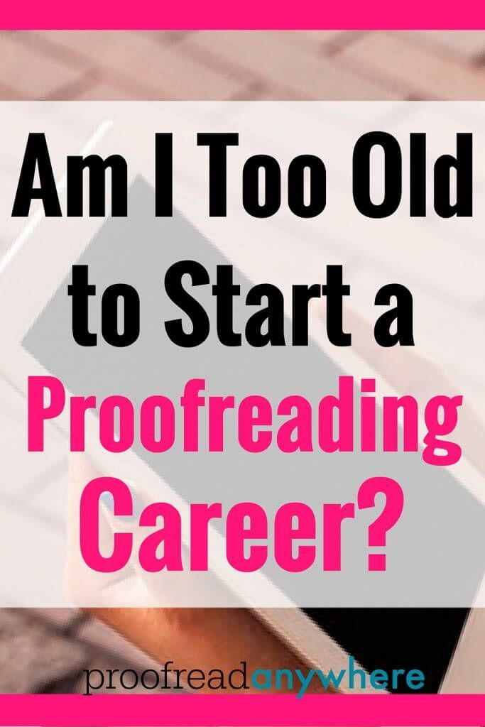 """Am I too old to make money proofreading?""  We get this question quite often, actually — someone writes in and they're worried no one will hire them because they're too old. Here are the results after asking students in their age group who are taking and have completed the course."