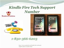 http://slideonline.com/presentation/270630-amazon-kindle-fire-tech-support-phone-number-mean-1-850-366-6203-monktech-net Amazon kindle fire tech support Phone number mean @1-850-366-6203 The Amazon kindle fire tech support Phone number is the third-party Kindle fire support services that you can employ anytime by just making use of your telephone. Hence, whenever you are coming across any Kindle fire glitches/hurdles then you need to get your phone right after that and then setting your…
