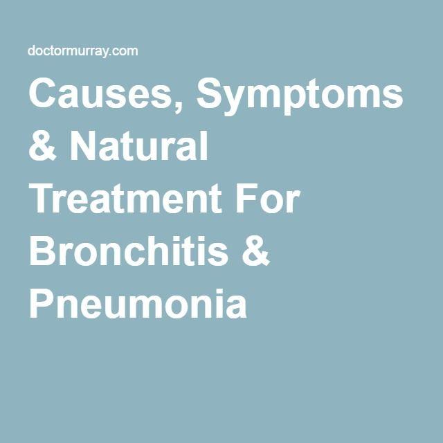 Causes, Symptoms & Natural Treatment For Bronchitis & Pneumonia