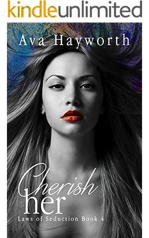Cherish her: Laws of Seduction, Book 4