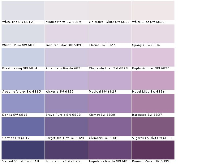 Sherwin Williams SW6812	White Iris  SW6813	Wishful Blue  SW6814	Breathtaking  SW6815	Awesome Violet  SW6816	Dahlia  SW6817	Gentian  SW6818	Valiant Violet  SW6819	Minuet White  SW6820	Inspired Lilac  SW6821	Potentially Purple  SW6822	Wisteria  SW6823	Brave Purple  SW6824	Forget-Me-Not  SW6825	Izmir Purple  SW6826	Whimsical White