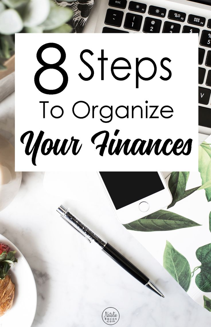 How To Organize Your Finances: An 8 Step Guide | Natalie Bacon