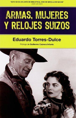 Armas, Mujeres y Relojes Suizos   LibraryThing en español