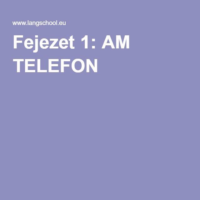 Fejezet 1: AM TELEFON