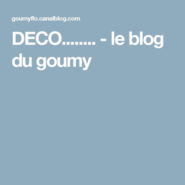 DECO........ - le blog du goumy