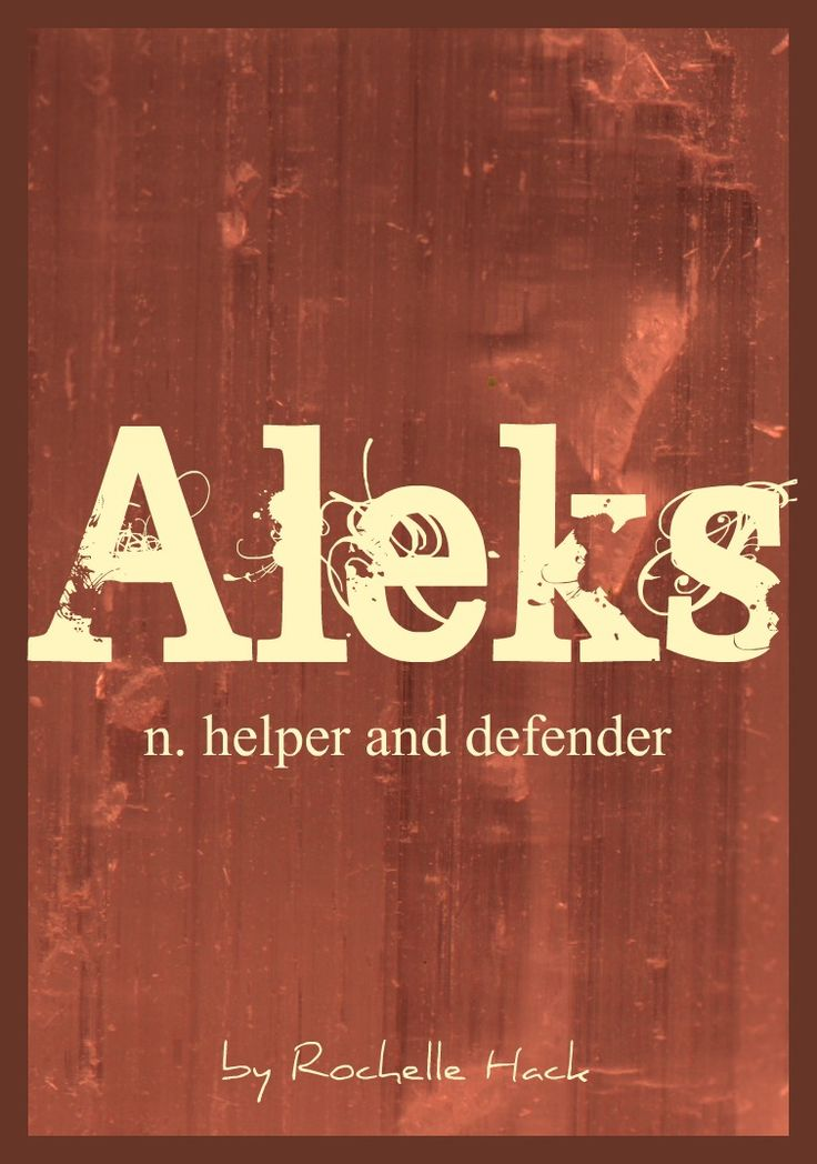 Baby Boy Name: Aleks. Meaning: Helper and Defender. Origin: Greek; Estonian; Slovenian; Croatian. https://www.pinterest.com/vintagedaydream/baby-names/