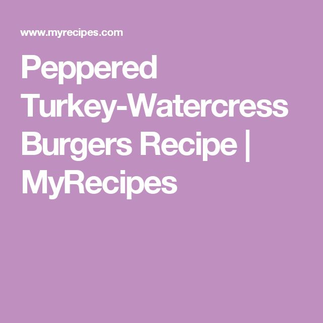 Peppered Turkey-Watercress Burgers Recipe | MyRecipes