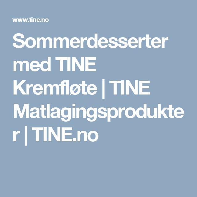 Sommerdesserter med TINE Kremfløte | TINE Matlagingsprodukter | TINE.no