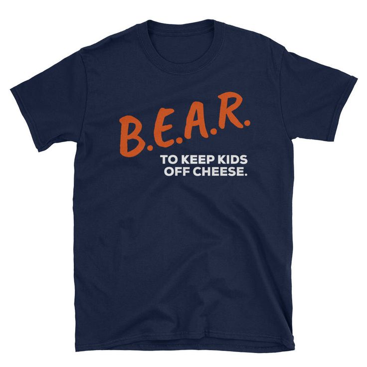 Excited to share the latest addition to my #etsy shop: B.E.A.R. To Keep Kids Off Cheese CHICAGO BEARS Dare Unisex T-Shirt