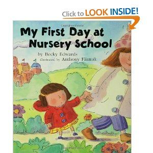 My First Day At Nursery School Welcome To Crafts Clroom Activities Storytime Preschool Books