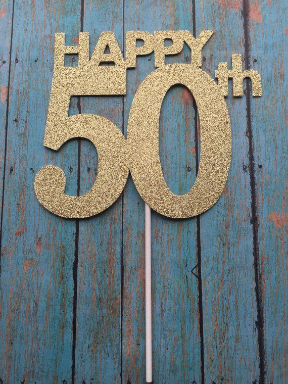 50th Birthday Cake Topper, 50th Cake Topper, 50 Birthday Cake Topper, Fifty Birthday, Gold Cake Topper, 20th, 30th, 40th, 60th, 70th, 80th