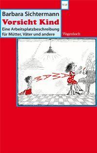 IM REGAL Soz 165/746 - Sichtermann, Barbara: Vorsicht Kind