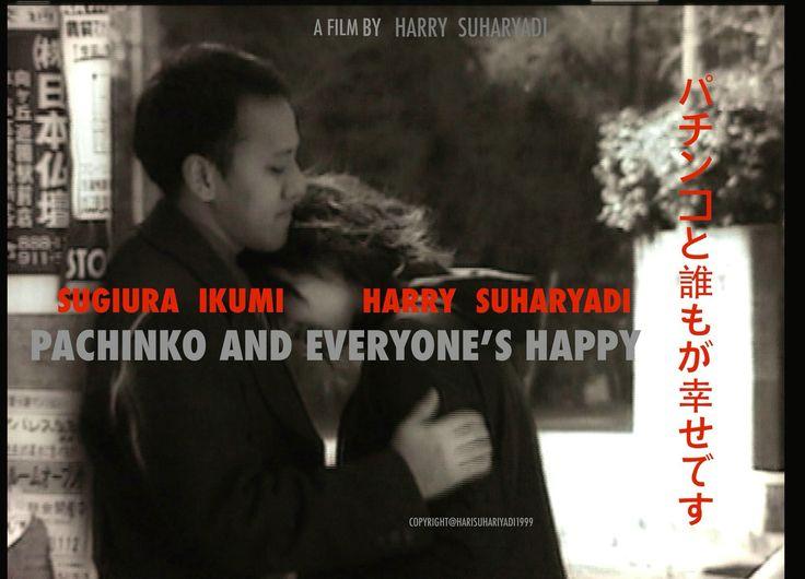 Jadwal pemutaran FILM Pachinko & Everyone's Happy Director's Cut: Mulai Besok Minggu, 20 Maret 2016 pukul 17.00 Selasa, 22 Maret 2016 pukul 19.30  Senin, 28 Maret 2016 pukul 19.30 Jumat, 1 April 2016 pukul 17.00 DI BIOSKOP Kineforum Dewan Kesenian Jakarta TAMAN ISMAIL MARZUKI - JAKARTA #Bulan Film Indonesia